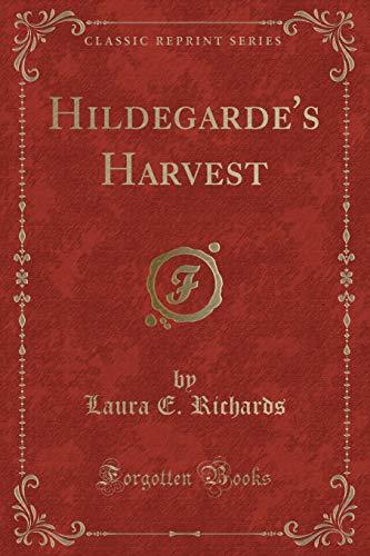 9781331405610: Hildegarde's Harvest (Classic Reprint)