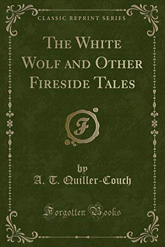 9781331405894: The White Wolf and Other Fireside Tales (Classic Reprint)