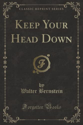 9781331406006: Keep Your Head Down (Classic Reprint)