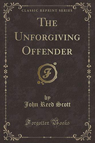 9781331411925: The Unforgiving Offender (Classic Reprint)