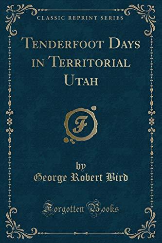 9781331412304: Tenderfoot Days in Territorial Utah (Classic Reprint)
