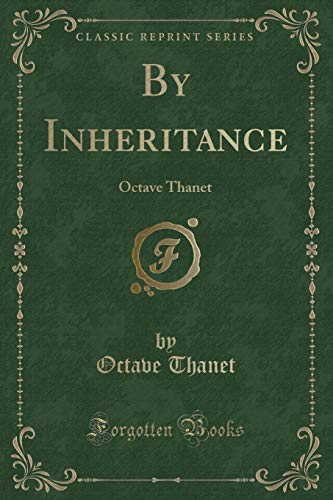 9781331412410: By Inheritance: Octave Thanet (Classic Reprint)