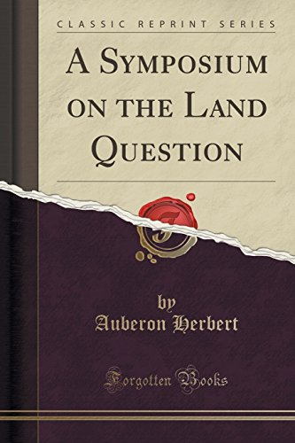 9781331414438: A Symposium on the Land Question (Classic Reprint)