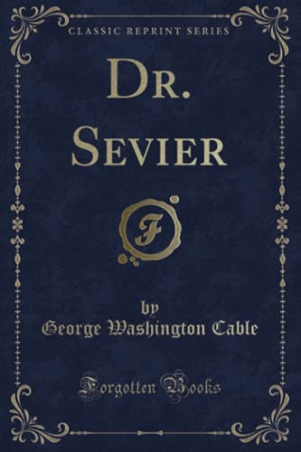 9781331414636: Dr. Sevier (Classic Reprint)