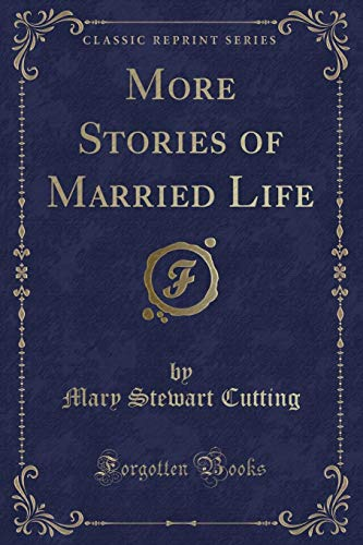 9781331416487: More Stories of Married Life (Classic Reprint)