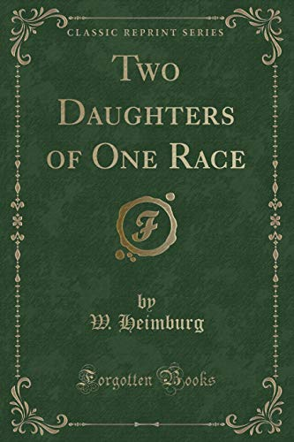 9781331418139: Two Daughters of One Race (Classic Reprint)