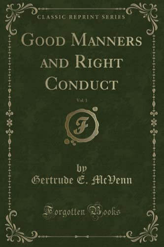 Good Manners and Right Conduct, Vol. 1: Gertrude E McVenn