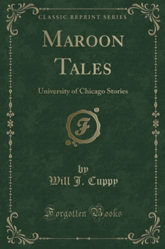 9781331423003: Maroon Tales: University of Chicago Stories (Classic Reprint)