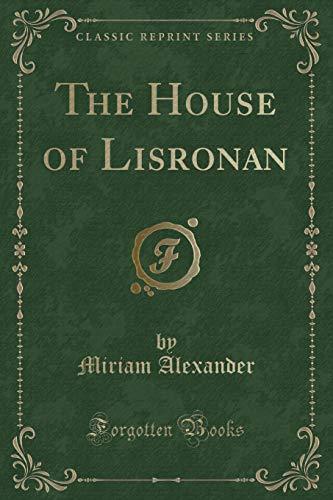 9781331424741: The House of Lisronan (Classic Reprint)