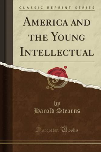 9781331426950: America and the Young Intellectual (Classic Reprint)