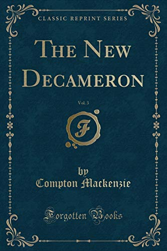 9781331434108: The New Decameron, Vol. 3 (Classic Reprint)