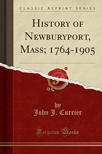 9781331435037: History of Newburyport, Mass; 1764-1905 (Classic Reprint)