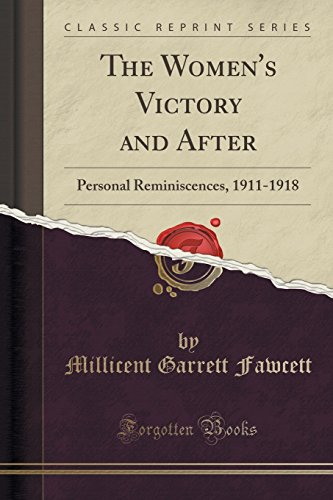 9781331435198: The Women's Victory and After: Personal Reminiscences, 1911-1918 (Classic Reprint)