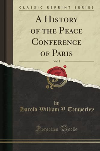 A History of the Peace Conference of: Harold William V.