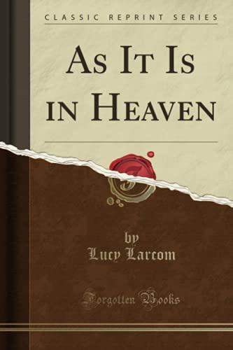 9781331440536: As It Is in Heaven (Classic Reprint)