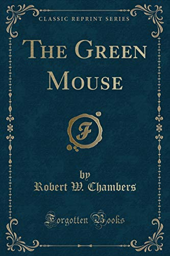 9781331447627: The Green Mouse (Classic Reprint)