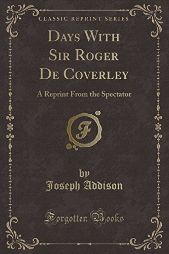 9781331447856: Days With Sir Roger De Coverley: A Reprint From the Spectator (Classic Reprint)