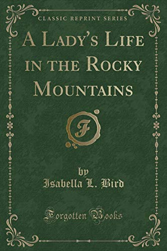 9781331448235: A Lady's Life in the Rocky Mountains (Classic Reprint)