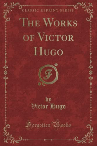 9781331453529: The Works of Victor Hugo (Classic Reprint)