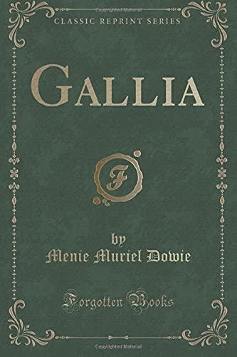 9781331453918: Gallia (Classic Reprint)