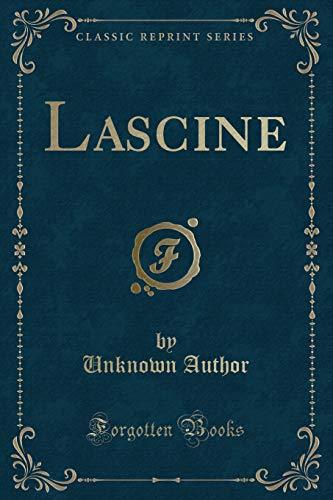 Lascine (Classic Reprint) (Paperback): Unknown Author
