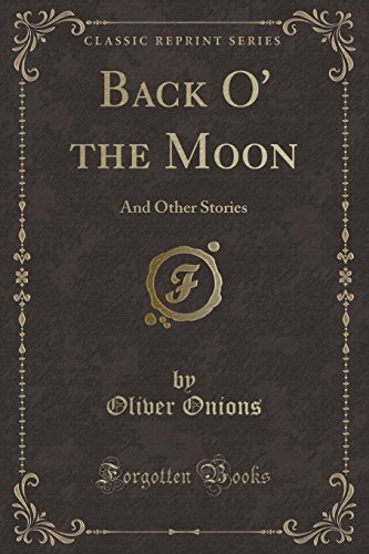 9781331463009: Back O' the Moon: And Other Stories (Classic Reprint)
