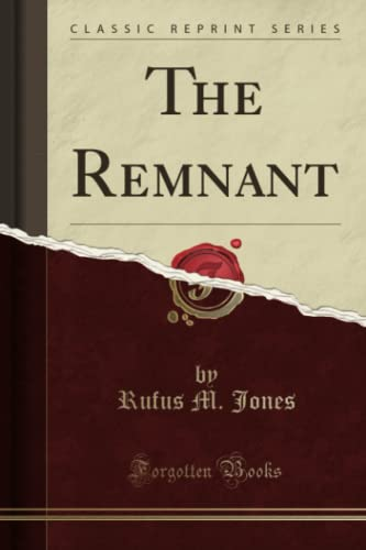 9781331464303: The Remnant (Classic Reprint)