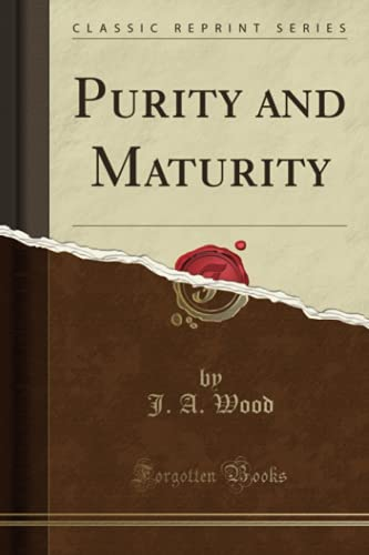 9781331465522: Purity and Maturity (Classic Reprint)