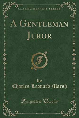 9781331465911: A Gentleman Juror (Classic Reprint)
