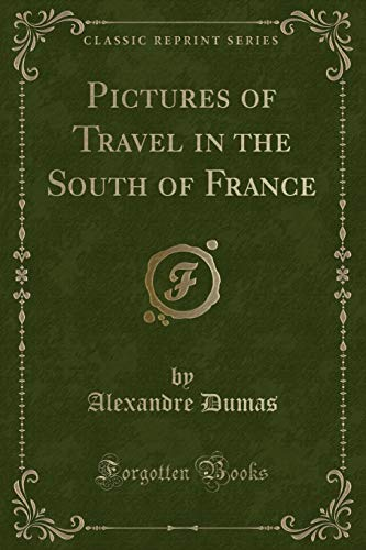 9781331471752: Pictures of Travel in the South of France (Classic Reprint)
