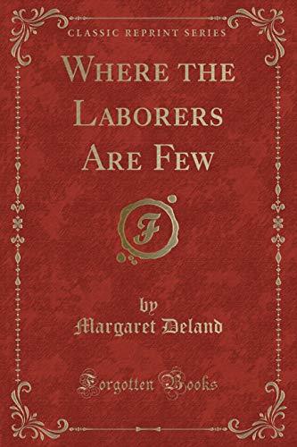 9781331477495: Where the Laborers Are Few (Classic Reprint)