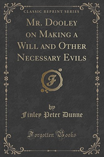 9781331478225: Mr. Dooley on Making a Will and Other Necessary Evils (Classic Reprint)