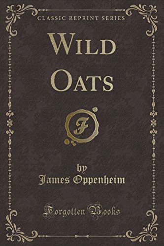 9781331478720: Wild Oats (Classic Reprint)