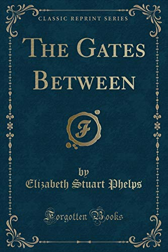 9781331482437: The Gates Between (Classic Reprint)