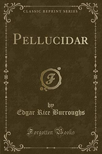 9781331483397: Pellucidar (Classic Reprint)