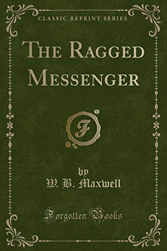 9781331483670: The Ragged Messenger (Classic Reprint)
