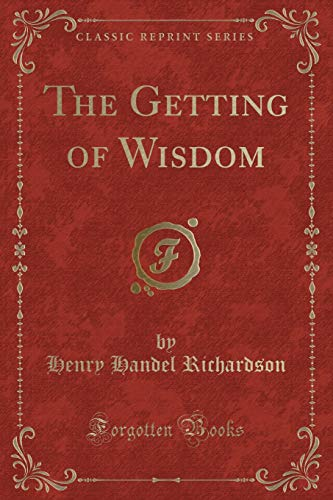 9781331485667: The Getting of Wisdom (Classic Reprint)