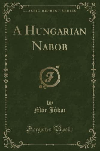 9781331487159: A Hungarian Nabob (Classic Reprint)