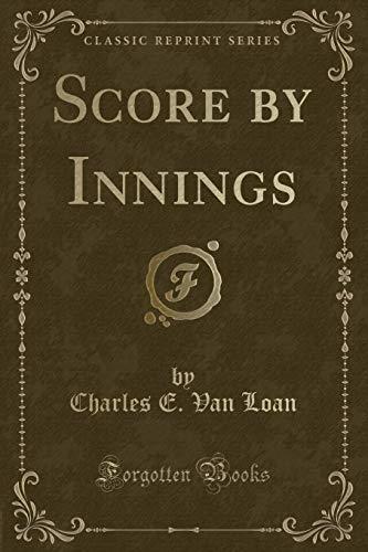 Score by Innings (Classic Reprint) (Paperback): Charles E Van