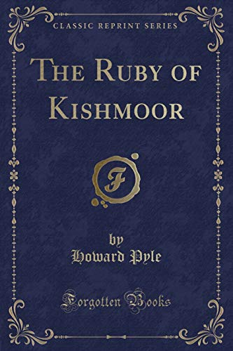 9781331489269: The Ruby of Kishmoor (Classic Reprint)
