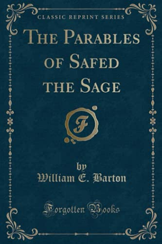 9781331490470: The Parables of Safed the Sage (Classic Reprint)