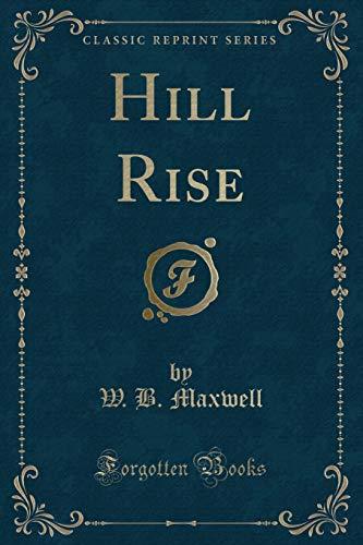 9781331491538: Hill Rise (Classic Reprint)