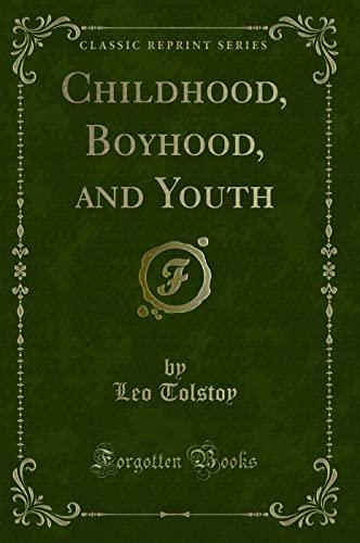 9781331493730: Childhood, Boyhood, and Youth (Classic Reprint)