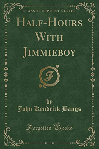 9781331494379: Half-Hours With Jimmieboy (Classic Reprint)