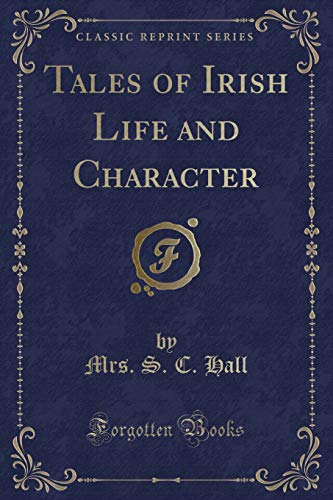 9781331494416: Tales of Irish Life and Character (Classic Reprint)