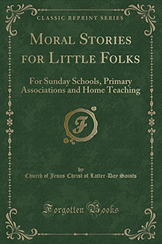 9781331495918: Moral Stories for Little Folks: For Sunday Schools, Primary Associations and Home Teaching (Classic Reprint)
