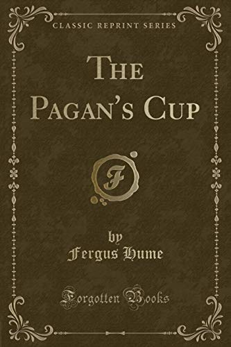 9781331497028: The Pagan's Cup (Classic Reprint)