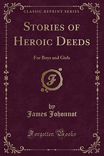9781331498018: Stories of Heroic Deeds: For Boys and Girls (Classic Reprint)