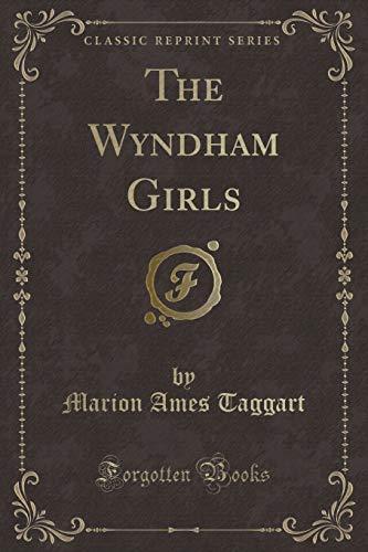 9781331498131: The Wyndham Girls (Classic Reprint)
