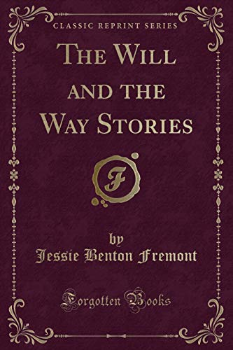 9781331498766: The Will and the Way Stories (Classic Reprint)